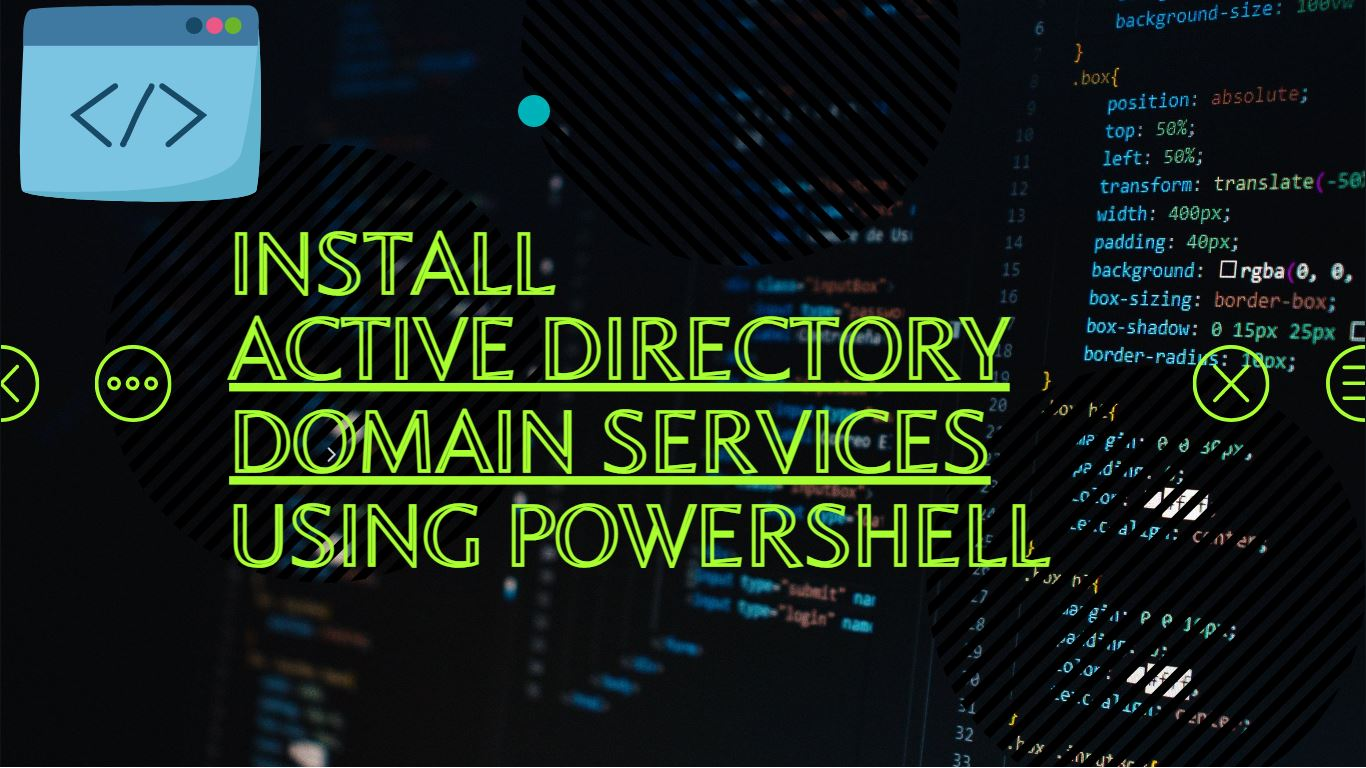 Install Active Directory Domain Services Using PowerShell