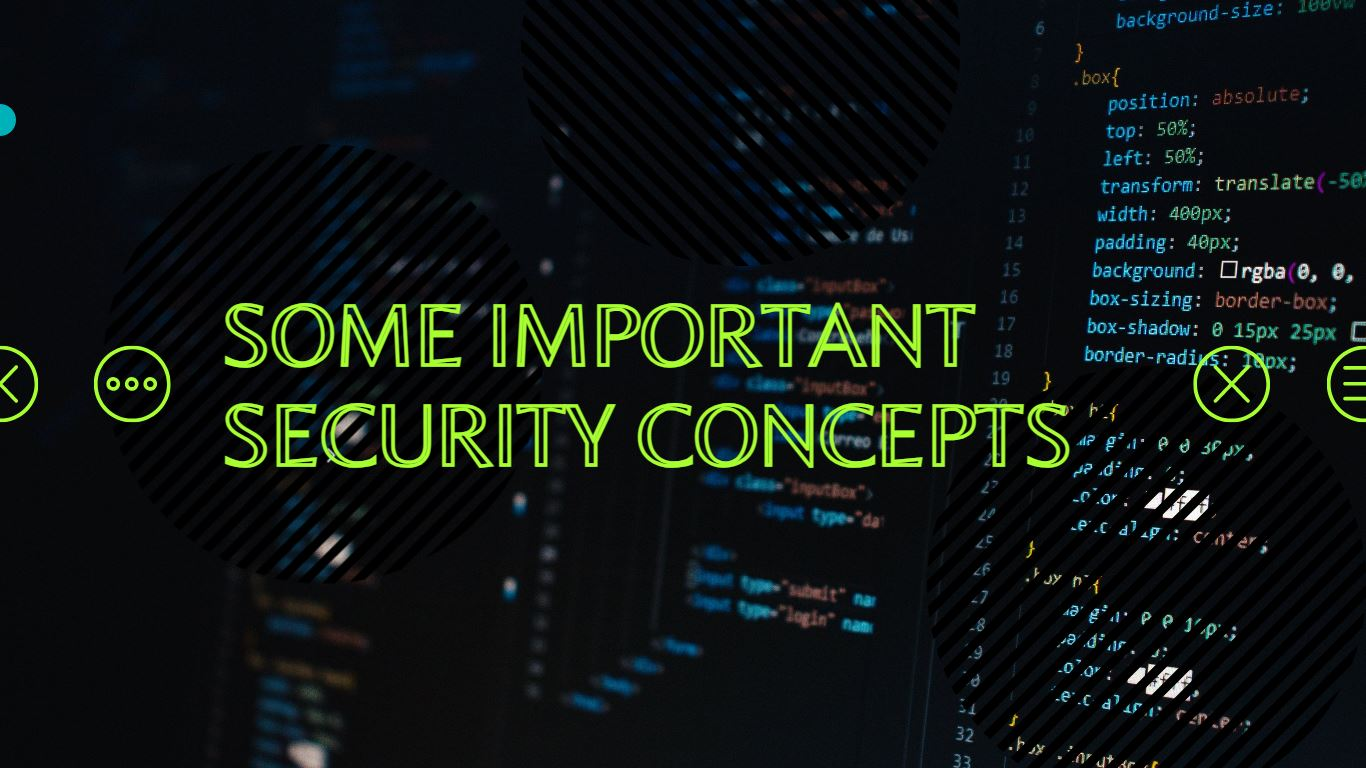 Some Important Security Concepts